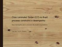 Cross Laminated Timber (CLT) no Brasil: processo construtivo e desempenho. Recomendações para o processo do projeto arquitetônico.